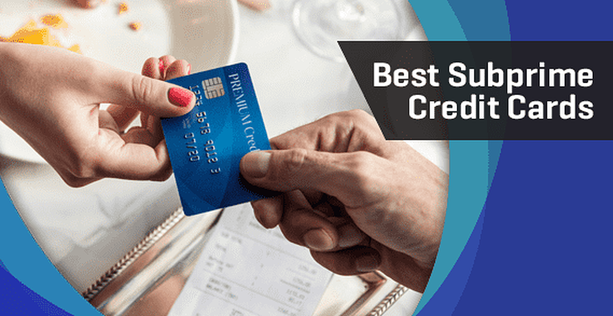 12 Best Subprime Credit Cards in [current_year]