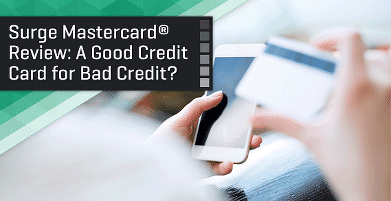 Surge Credit Card Review: Good Financing for Bad Credit?