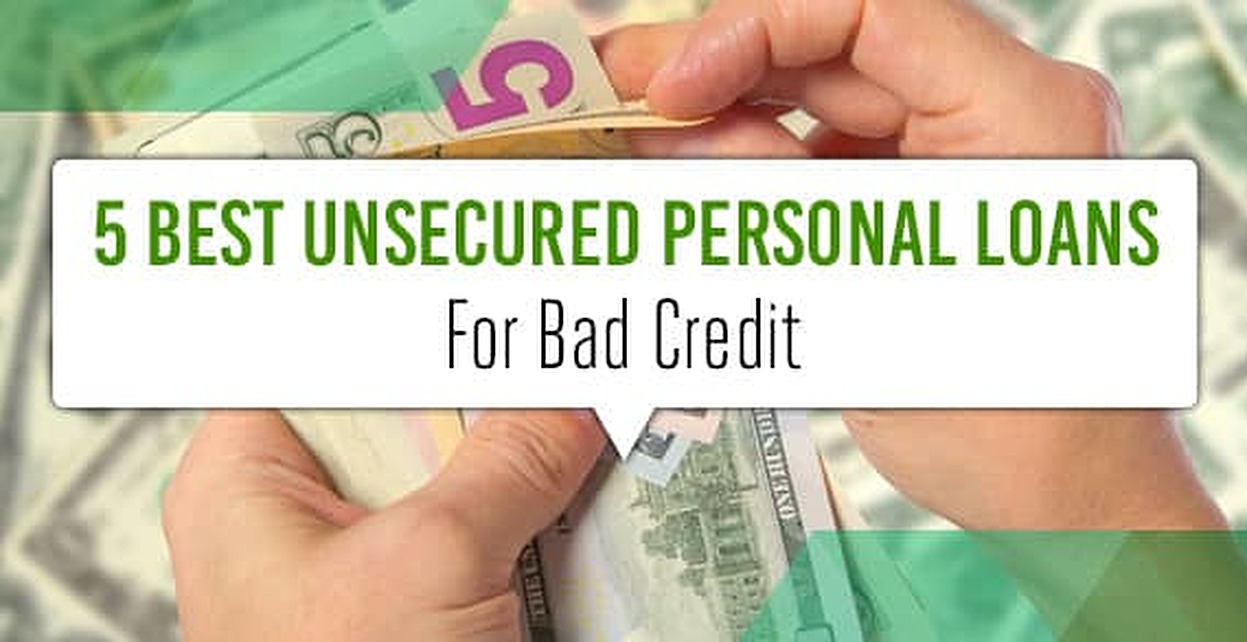 Cheap Loans For Bad Credit >> 5 Best Unsecured Personal Loans Bad Poor No Credit