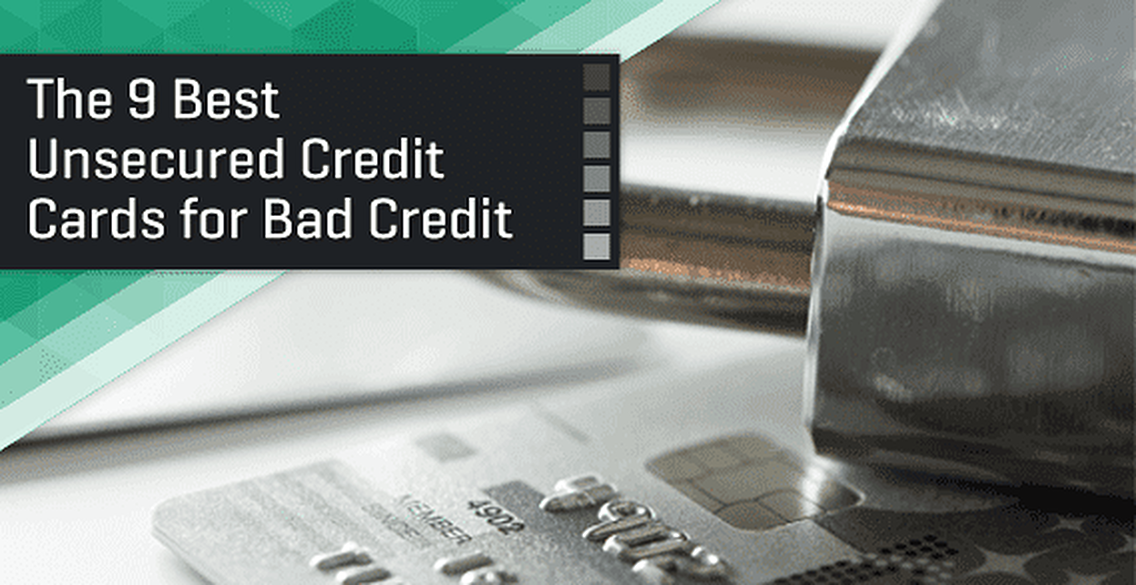 Bad Credit Credit Cards >> 9 Unsecured Credit Cards For Bad Credit 2019 No