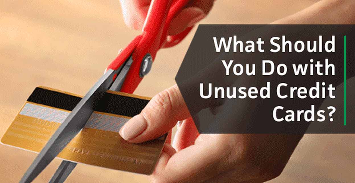 What Should You Do with Unused Credit Cards?