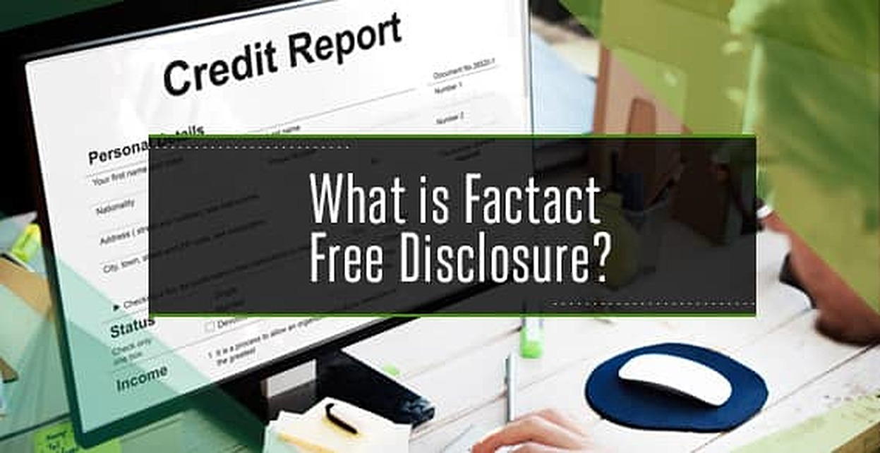 What is Factact Free Disclosure? (FACT Act of 2003)