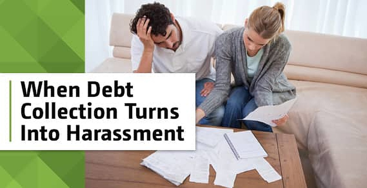 What to Do When Debt Collection Turns Into Harassment